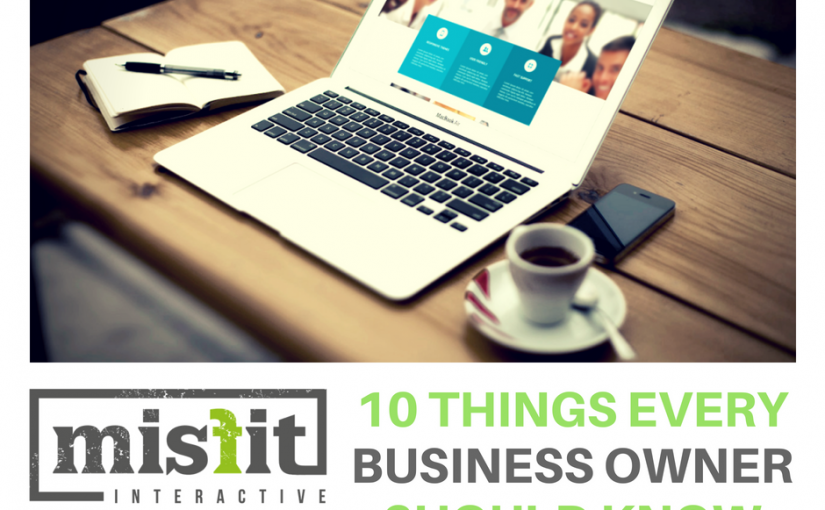 10 Things Business Owners Should Know About Their Website